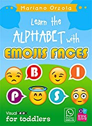 LEARN THE ALPHABET WITH EMOJIS FACES: Visual Book for toddlers (English Edition)