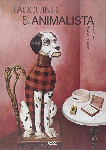 Taccuino di un animalista. Ediz. illustrata di Anton Fortes