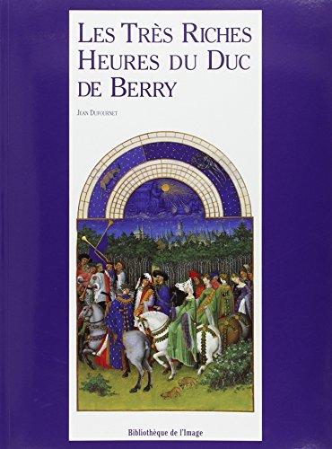 Les très riches heures du duc de Berry par Jean Dufournet