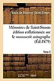 Telecharger Livres Memoires de Saint Simon edition collationnee sur le manuscrit autographe Tome 2 (PDF,EPUB,MOBI) gratuits en Francaise
