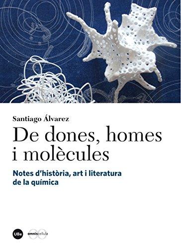 De dones, homes i molècules. Notes d'història, art i literatura de la química (eBook) (Catalan Edition) por Santiago Álvarez Reverter