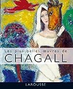 Les plus belles oeuvres de Chagall de Gérard Denizeau