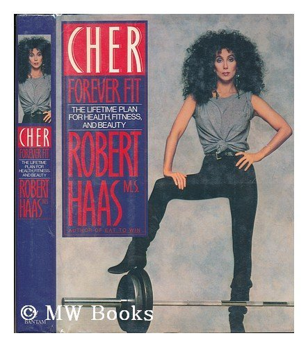 cher-forever-fit-the-lifetime-plan-for-health-fitness-and-beauty-by-cher-1-jan-1991-hardcover