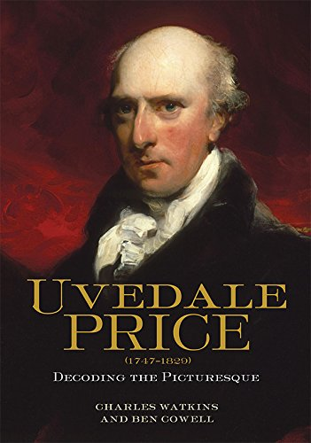 Uvedale Price (1747-1829): Decoding the Picturesque (3) (Garden and Landscape History)