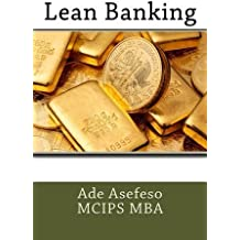Lean Banking by Ade Asefeso MCIPS MBA (2014-09-25)