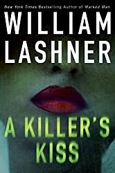 A Killer's Kiss by William Lashner (2007-08-28)