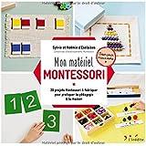 Mon matériel Montessori : 20 projets Montessori à fabriquer pour pratiquer la pédagogie à la maison