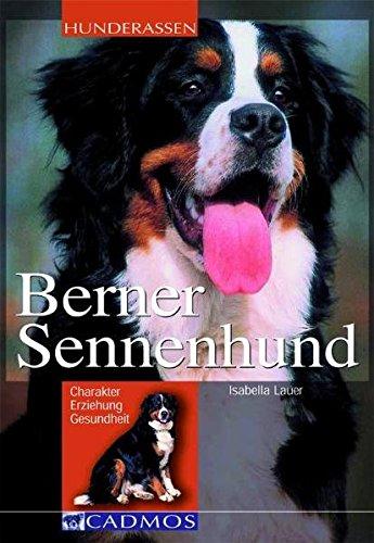 Produktbild bei Amazon - Berner Sennenhund: Charakter, Erziehung, Gesundheit (Cadmos Hunderassen)