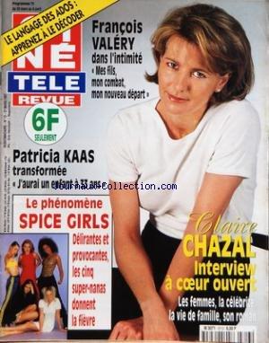 CINE TELE REVUE [No 13] du 27/03/1997 - CLAIRE CHAZAL - FRANCOIS VALERY - PATRICIA KAAS - LE LANGAGE DES ADOS - APPRENEZ A LA DECORER - LE PHENOMENE SPICE GIRLS - PANIQUE A DANTE'S PEAK - LE FILM CATASTROPHE - MICHAEL SCHUMACHER