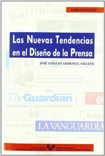 Las nuevas tendencias en el diseño de la prensa por José Ignacio Armentia Vizuete