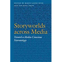 Storyworlds across Media: Toward a Media-Conscious Narratology (Frontiers of Narrative) (English Edition)