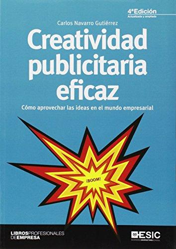 Creatividad publicitaria eficaz por Carlos Navarro Gutiérrez