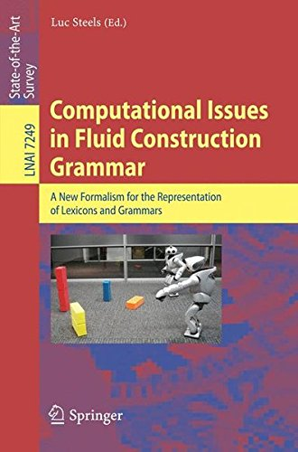 Computational Issues in Fluid Construction Grammar (Lecture Notes in Computer Science / Lecture Notes in Artificial Intelligence)