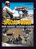 Special Forces: The War Against Saddam in Iraq