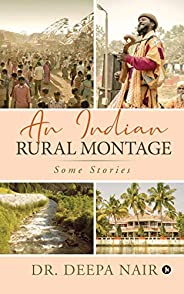 An Indian Rural Montage: Some stories