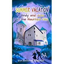 Summer Vacation!: Andy and Julia in the Haunted Villa (English Edition)