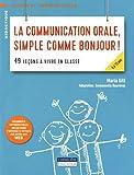 La communication orale, simple comme bonjour ! 49 leçons à vivre en classe