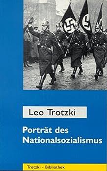 Porträt des Nationalsozialismus: Ausgewählte Schriften 1930 - 1934 (Trotzki-Bibliothek)