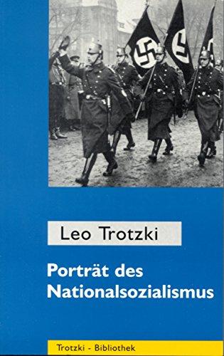 Porträt des Nationalsozialismus: Ausgewählte Schriften 1930 - 1934 (Trotzki-Bibliothek 1)