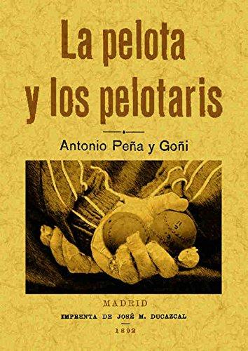 La Pelota y los Pelotaris por Antonio Peña y Goñi