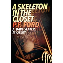 A Skeleton In The Closet (Dave Slater Mystery Series Book 7)