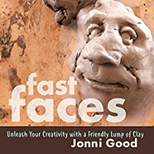 Fast Faces: Unleash Your Creativity with a Friendly Lump of Clay (English Edition)