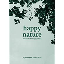 Happy Nature: Nature to be Happy About (English Edition)
