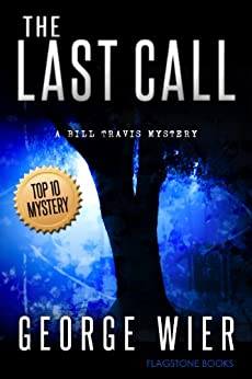 The Last Call (The Bill Travis Mysteries Book 1) (English Edition) par [Wier, George]