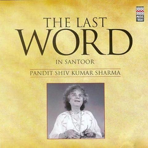 The Last Word in Santoor - Pandit Shiv Kumar