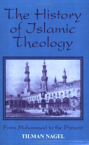 History of Islamic Theology (Princeton Series on the Middle East)