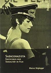 Sadiconazista: Faschismus und Sexualität im Film