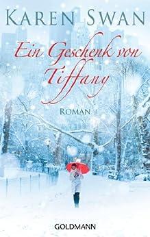 Ein Geschenk von Tiffany: Roman von [Swan, Karen]