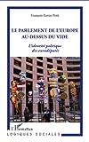 Image de La parlement de l'Europe au-dessus du vide: L'identité politique des eurodéputés - Etude anthropologique