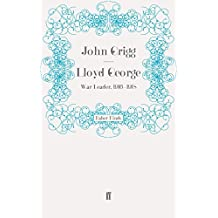 Lloyd George: War Leader, 1916???1918 (David Lloyd George biography) by John Grigg (2011-07-22)