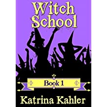 Books for Girls - WITCH SCHOOL - Book 1: For Girls aged 9-12