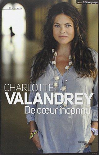De coeur inconnu by Charlotte Valandrey (2011-09-15)