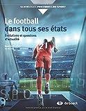 Le football dans tous ses états : Evolutions et questions d'actualité...