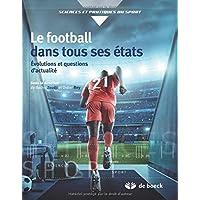 Le football dans tous ses états : Evolutions et questions d'actualité