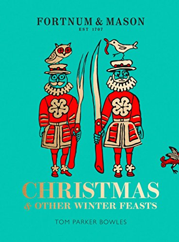 Fortnum & Mason: Christmas & Other Winter Feasts di Parker Bowles, Tom