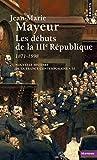 Débuts de la IIIe République 1871-1898 (Les)