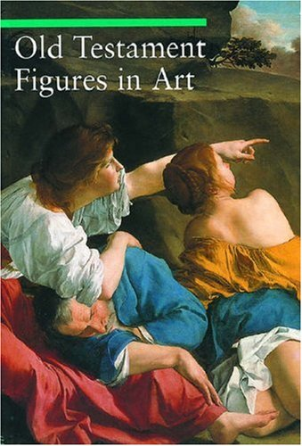 Old Testament Figures in Art: A Guide to Imagery