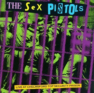 Live at Chelmsford Top Security Prison by Sex Pistols