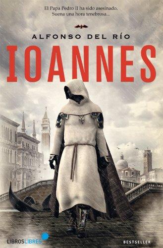 Ioannes (Colección Bestsellers) por Alfonso del Río
