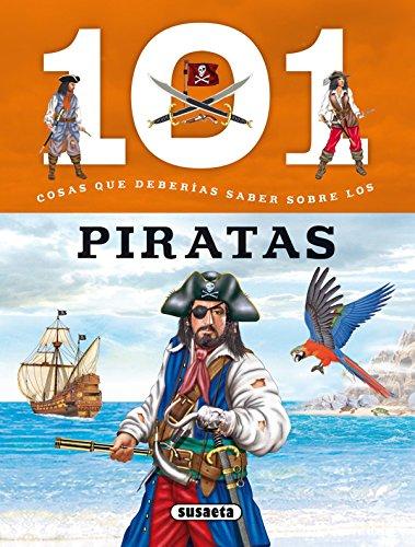 101 Cosas que deberías saber sobre los piratas por Susaeta Ediciones S A