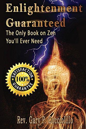 Enlightenment Guaranteed: The Only Book on Zen You'll Ever Need (English Edition) por Gary Cocciolillo