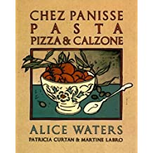Chez Panisse Pasta, Pizza, Calzone (Chez Panisse Cookbook Library) by Alice Waters (1995-04-18)