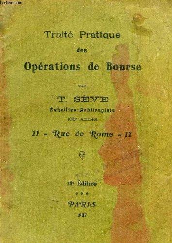 TRAITE PRATIQUE DES OPERATIONS DE BOURSE par SEVE T.