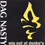 Songtexte von Dag Nasty - Wig Out at Denko's