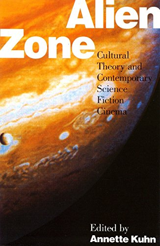 Alien Zone: Cultural Theory and Contemporary Science Fiction Cinema (Probability; 36)