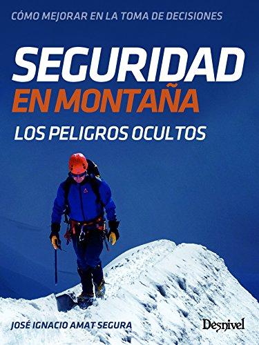 Seguridad en montaña. Cómo mejorar en la toma de decisiones
